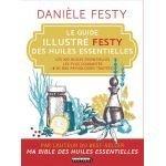 Le Guide illustré Festy des huiles essentielles - O.L.F. SA