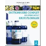 Dictionnaire complet des hydrolats et eaux florales - Jean-Philippe Zahalka