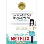 La Magie du rangement - Illustrée - Marie Kondo