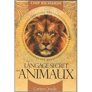 Le langage secret des animaux : Avec 46 cartes oracle - Chip Richards