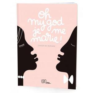 Oh my god je me marie ! - Cahier de mariage - Minus
