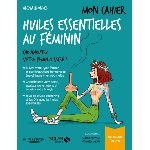 Huiles essentielles au féminin - Alexia Blondel