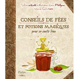 Conseils de fées et potions magiques pour se sentir bien - Valérie Motté