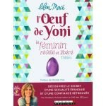 L'Œuf de Yoni, Le Féminin Révélé et Libéré - Lilou Macé