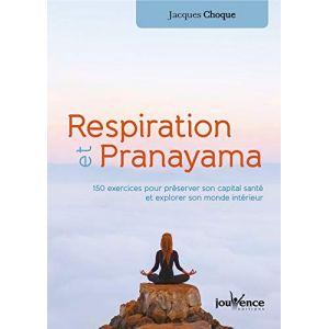 Respiration et Pranayama - Jacques Choque
