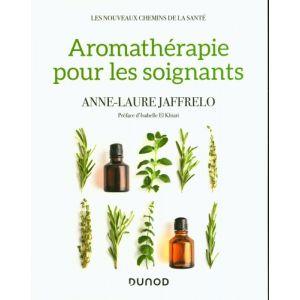 Aromathérapie pour les soignants - Anne-Laure Jaffrelo