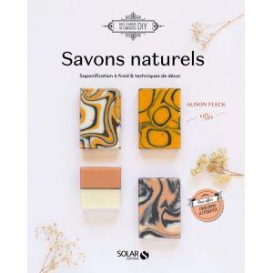 Savons naturel - Saponification à froid & technique de décor - Alison Fleck