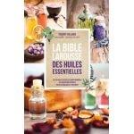 La bible Larousse des huiles essentielles - Thierry Folliard