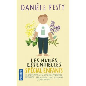 Les huiles essentielles spécial enfants - Danièle Festy