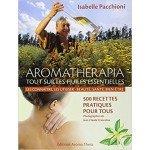Aromathérapia : Tout sur les huiles essentielle