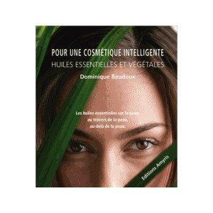 Pour une cosmétique intelligente - Dominique Baudoux